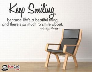 Keep Smiling Life is Beautiful Smile Quote Picture To Say Keep Smiling ...
