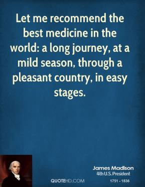 james-madison-president-quote-let-me-recommend-the-best-medicine-in ...