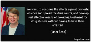 the efforts against domestic violence and spread the drug courts ...