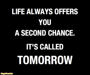 second chance quotes life always offers you a