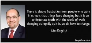 There is always frustration from people who work in schools that ...