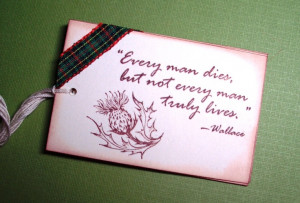 Thistle Tag - William Wallace Quote