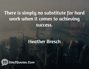 There is simply no substitute for hard work when it comes to achieving ...
