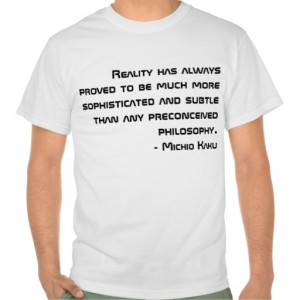 Track Quotes For Shirts Michio_kaku_quote_t_shirt-r18 ...
