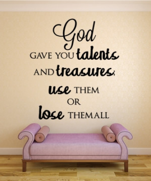 God gave you talents...Christian Wall Decal Quotes