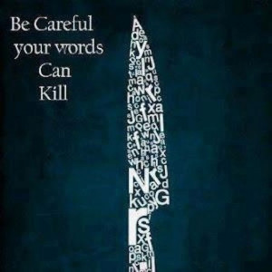 Be careful your words can kill