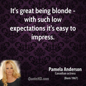 ... great being blonde - with such low expectations it's easy to impress