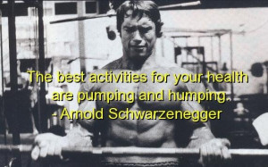 Arnold schwarzenegger quotes sayings quote health good