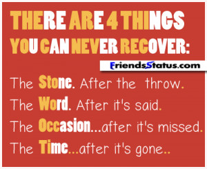 There are 4 things you can never recover: