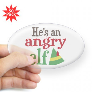 ... Gifts > 1512Blvd Stickers > He's an Angry Elf Sticker (Oval 50 pk