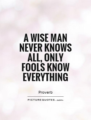Knowledge Quotes Fool Quotes Wise Man Quotes Proverb Quotes