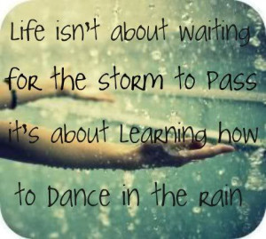 dance, life, rain, sayings