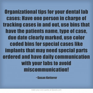 Organizational tips for your dental lab cases: Have one person in ...