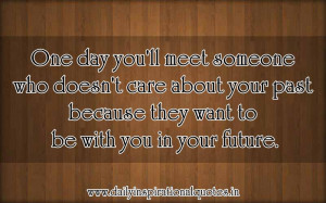 ... Because They Want To Be With You In Your Future - Inspirational Quote