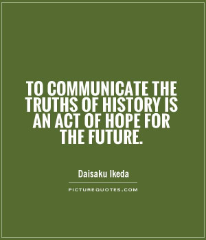 ... -the-truths-of-history-is-an-act-of-hope-for-the-future-quote-1.jpg