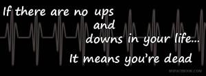 Life ups & Downs