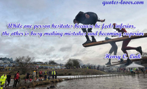 ... One Person Hesitates Because He Feels Inferior - Confidence Quote