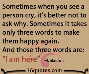 """... to make them happy again. And those three words are """"I am here"""