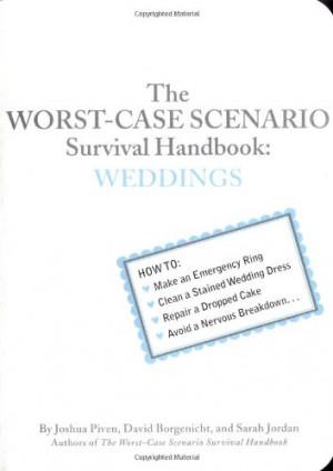 The Worst-Case Scenario Survival Handbook: Weddings