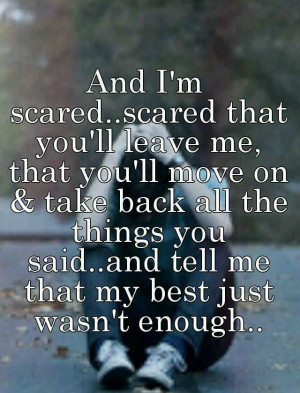 scared that I'm not good enough... Quotes 3, Im Not Good Enough Quotes ...