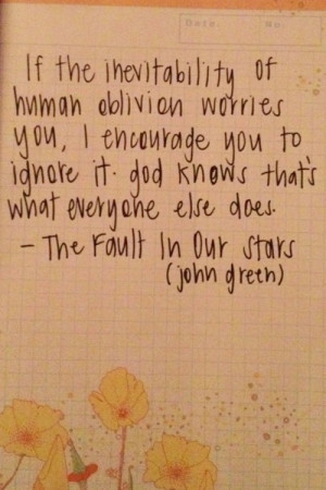 Fault in Our Stars Quote I Fear Oblivion