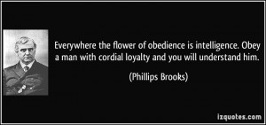 ... with cordial loyalty and you will understand him. - Phillips Brooks