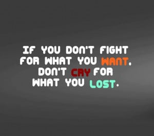 Fight for what you want!