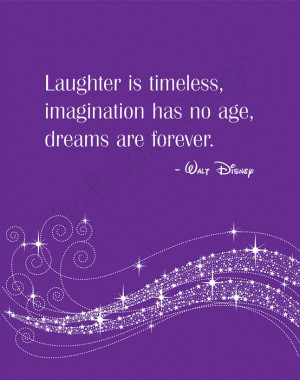 walt disney quote laughter is timeless imagination has no age and