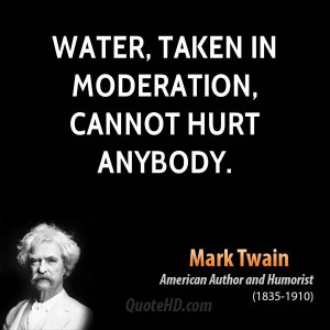 Water Taken Moderation Cannot Hurt Anybody