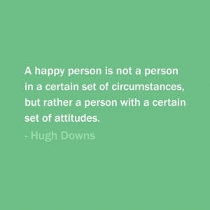 ... but rather a person with a certain set of attitudes hugh downs # quote