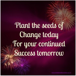 Planting the seeds of change today, for your continued success ...