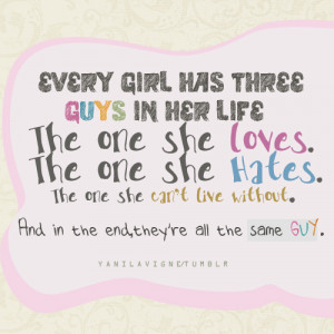 Every Girl Has Three Guys In Her Life