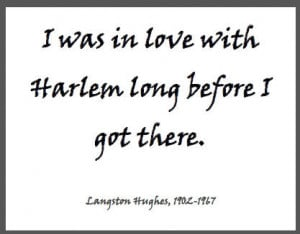 was in love with Harlem long before I got there.