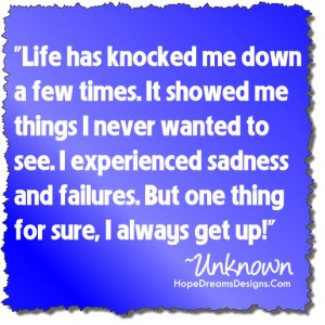 Cancer Survivor Quotes: Life has knocked me down a few times. It ...