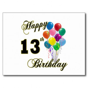 Happy 13th Birthday Gifts and Birthday Apparel Postcard