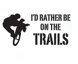 Wall Decal Sticker Quote Vinyl I'd Rather be on the Trails Mountain ...