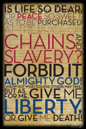 ... Founding Fathers series. This is Patrick Henry's most famous quote