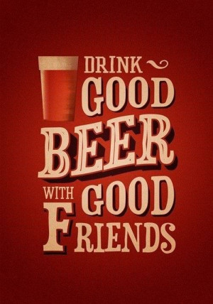 Good beer, good friends