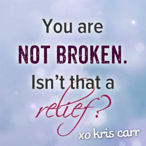 ... relief? -Kris Carr Quote #kriscarr #quotes #wisdom #affirmations