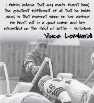 Vince Lombardi Quotes (series)...to core of character Coach Lombardi ...