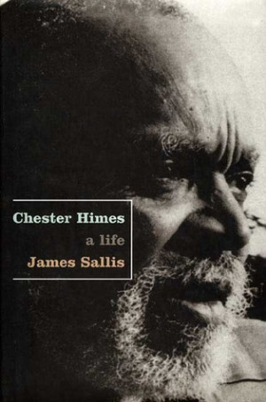 "Start by marking ""Chester Himes: A Life"" as Want to Read:"