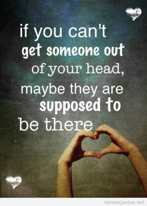 ... Of Your Head, Maybe They Are Supposed to Be There - Missing You Quote