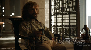 so here we sit two terrible children of two terrible fathers tyrion ...