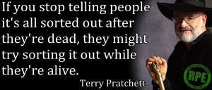... & Terry Pratchett: Teachers of Life, Prosperity, Death & Humanity