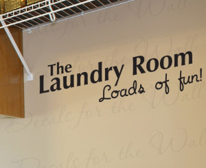 Loads of Fun Funny Laundry Room Wall Quote Decal