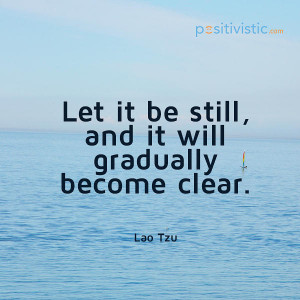 quote on seeing things clear: laotzu stillness clear quote life ...