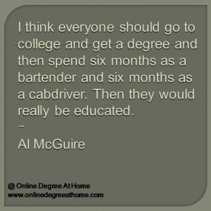 ... Al McGuire #EducationQuotes #EducationalQuotes www.onlinedegreeathome