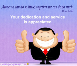 Your attitude and work level suits us here, and we are glad that we ...