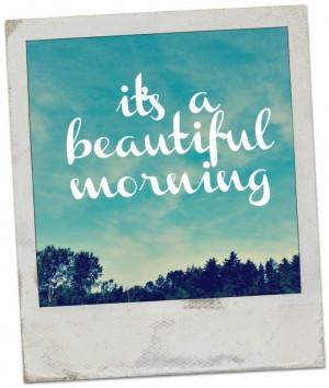 Its a beautiful morning!