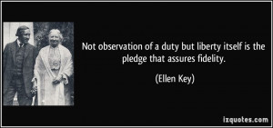 Not observation of a duty but liberty itself is the pledge that ...